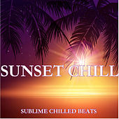 Play & Download Sunset Chill: Sublime Chilled Beats by Various Artists | Napster
