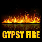 Play & Download Gypsy Fire by Various Artists | Napster