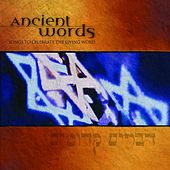 Ancient Words: Songs To Celebrate The Living Word by Various Artists