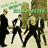 Play & Download Real Real Blondie (Live) by Blondie | Napster