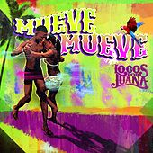 Mueve Mueve - Single by Locos Por Juana