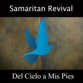 Del Cielo a Mis Pies by Samaritan Revival