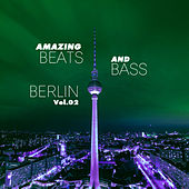 Play & Download Amazing Beats and Bass Berlin, Vol. 02 by Various Artists | Napster