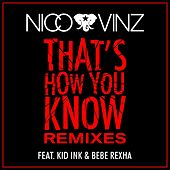 Play & Download That's How You Know (feat. Kid Ink & Bebe Rexha) [Remixes] by Nico & Vinz | Napster