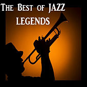 The Best of Jazz Legends by Various Artists