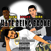 Play & Download Hate Being Broke by Dino | Napster