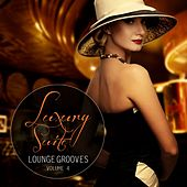 Play & Download Luxury Suite Lounge Grooves, Vol.4 by Various Artists | Napster