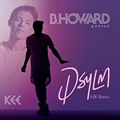 Play & Download Don't Say You Love Me (feat. Bk Brasco) by B. Howard | Napster