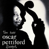 The New Oscar Pettiford Sextet by Oscar Pettiford