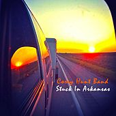 Play & Download Stuck in Arkansas by Corey Hunt Band | Napster