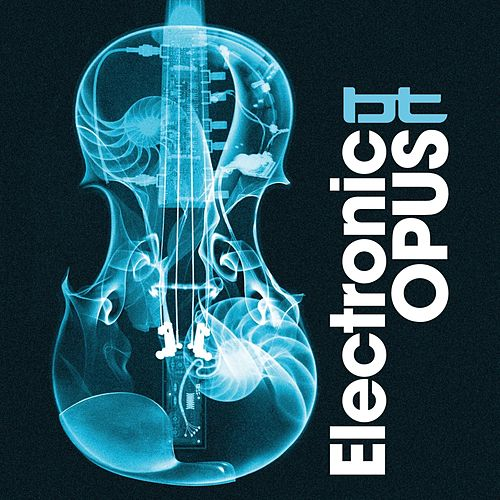Play & Download Electronic Opus by BT | Napster