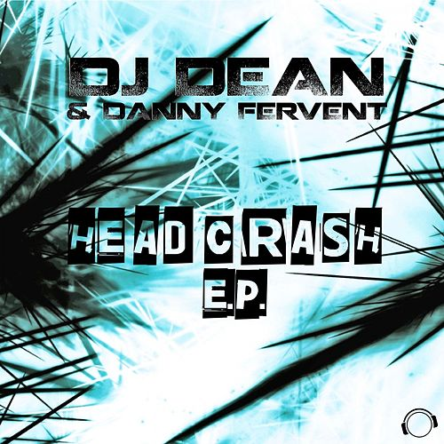 Play & Download Headcrash E.P. by DJ Dean | Napster