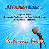 Play & Download Days of Elijah (Originally Performed by Donnie McClurkin) [Instrumental Versions] by Fruition Music Inc. | Napster