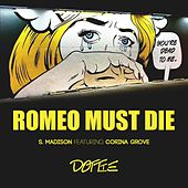 Romeo Must Die (feat. Corina Grove) by S. Madison