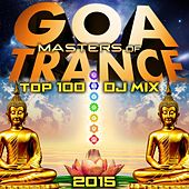 Masters of Goa Trance Top 100 DJ Mix 2015 by Various Artists