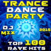 Play & Download Trance Dance Party DJ Mix - Top 100 Rave Hits 2015 by Various Artists | Napster