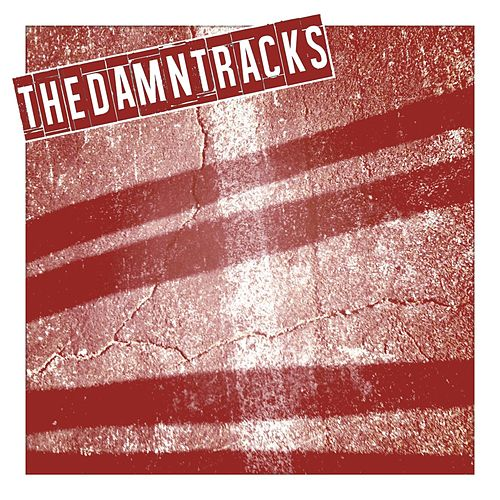 Play & Download The Damn Tracks by The Damn Tracks | Napster