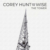 Play & Download The Tower by Corey Hunt Band | Napster