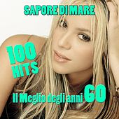 Play & Download 100 sapore di mare (Il meglio degli anni 60) by Various Artists | Napster