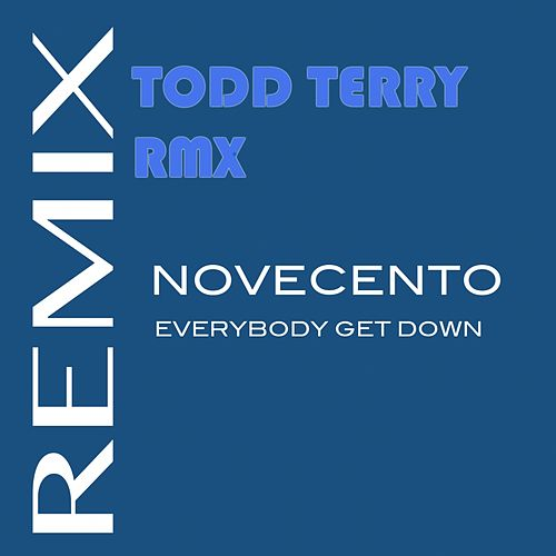 Everybody Get Down (Todd Terry Remix) by Novecento