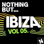 Play & Download Nothing But... Ibiza, Vol. 5 - EP by Various Artists | Napster