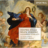 Scarlatti: Vespro Della Beata Vergine von Gli Scarlattisti