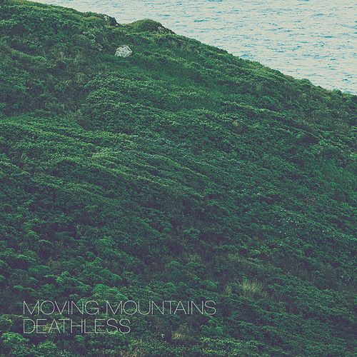 Play & Download Deathless by Moving Mountains | Napster