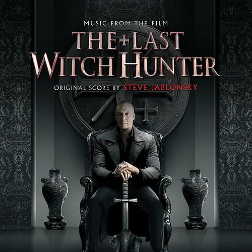 Play & Download The Last Witch Hunter (Original Motion Picture Soundtrack) by Steve Jablonsky | Napster