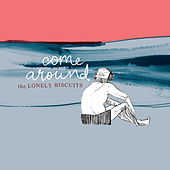 Play & Download Come Around by The Lonely Biscuits | Napster