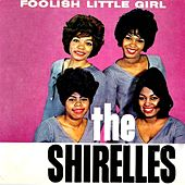 Foolish Little Girl by The Shirelles