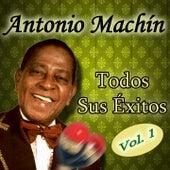 Todos Sus Éxitos, Vol. 1 by Antonio Machín