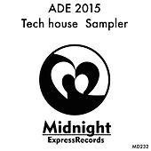 ADE 2015 Tech House Sampler - EP by Various Artists