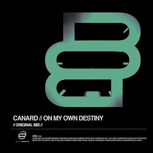 Play & Download On My Own Destiny by Canard | Napster