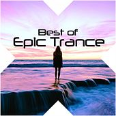 Play & Download Best of Epic Trance by Various Artists | Napster