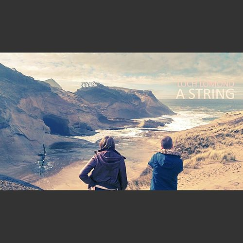 A String - Single by Loch Lomond