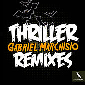 Thriller (Remixes) by Gabriel Marchisio