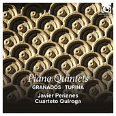 Play & Download Granados & Turina: Piano Quintets by Javier Perianes and Cuarteto Quiroga | Napster