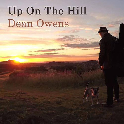 Up on the Hill by Dean Owens