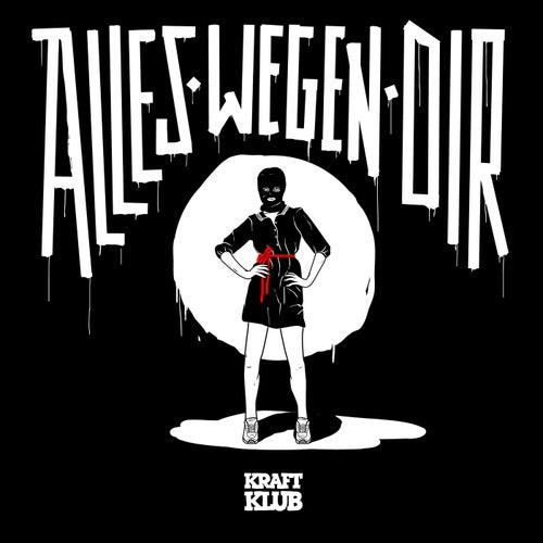 Alles wegen Dir (Live) by Kraftklub