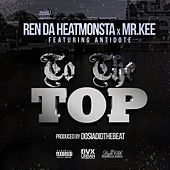 Play & Download To the Top (feat. Antidote) by Ren Da Heat Monsta | Napster