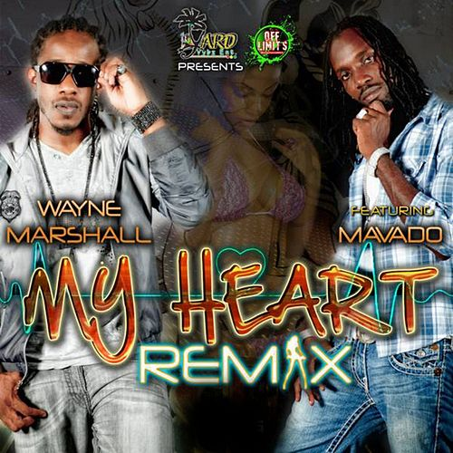 Play & Download My Heart Remix (feat. Mavado) - Single by Wayne Marshall | Napster