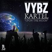 Play & Download Upon the Moon by VYBZ Kartel | Napster