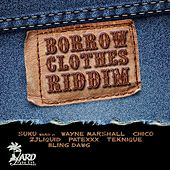 Play & Download Borrow Clothes Riddim by Various Artists | Napster