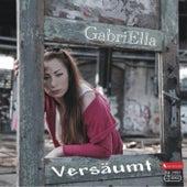 Play & Download Versäumt by Gabriella | Napster