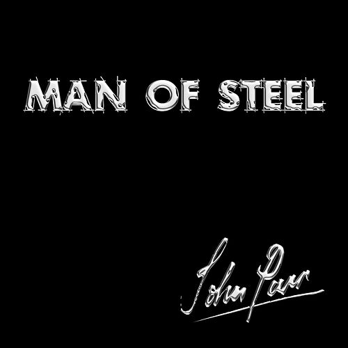 Play & Download Man of Steel by John Parr | Napster