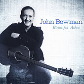 Play & Download Beautiful Ashes by John Bowman | Napster