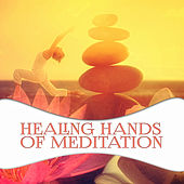 Healing Hands Meditation - Deep Relaxation Music Therapy for Massage, Nature of Sounds for Reiki, Yoga, Sleep by Various Artists