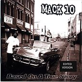Play & Download Based on a True Story [Clean] by Mack 10 | Napster
