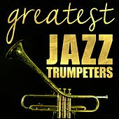 Play & Download Greatest Jazz Trumpeters by Various Artists | Napster