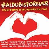 #AldubIsForever by Various Artists